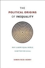 Simon Reid-Henry The Political Origins of Inequality
