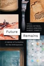 Gregg Mitman,   Marco Armiero,   Robert Emmett Future Remains