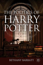 Barratt, Bethany The Politics of Harry Potter