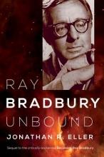 Eller, Jonathan R. Ray Bradbury Unbound