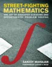 Sanjoy Mahajan Street-Fighting Mathematics