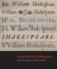 Kastan, David Scott Remembering Shakespeare