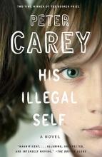 Carey, Peter His Illegal Self