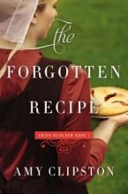 Clipston, Amy The Forgotten Recipe