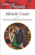 Conder, Michelle Defying the Billionaire`s Command