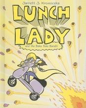 Krosoczka, Jarrett J. Lunch Lady 5