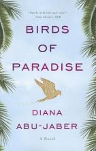 Abu-jaber, Diana Birds of Paradise - A Novel