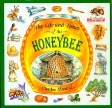 Micucci, Charles The Life and Times of the Honeybee