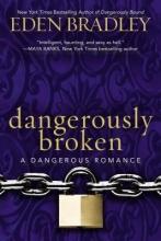 Bradley, Eden Dangerously Broken
