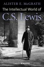 McGrath, Alister E. The Intellectual World of C. S. Lewis