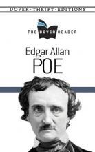 Poe, Edgar Allan Edgar Allan Poe the Dover Reader