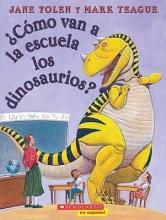 Yolen, Jane Como Van a la Escuela los Dinosaurios?