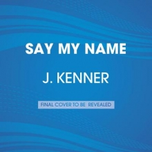 Kenner, J. Say My Name