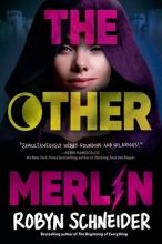 Robyn Schneider, The Other Merlin