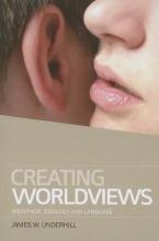 Underhill, James W Creating Worldviews