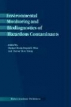 Michael Healy,   Donald L. Wise,   Dr. Murray Moo-Young Environmental Monitoring and Biodiagnostics of Hazardous Contaminants