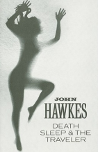 Hawkes, John Death, Sleep & the Traveler