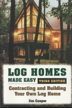 Cooper, Jim Log Homes Made Easy