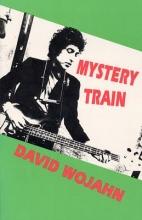 Wojahn, David Mystery Train