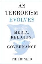 Seib, Philip As Terrorism Evolves