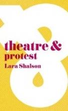 Shalson, Lara Theatre & Protest