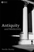 Morley, Neville Antiquity and Modernity