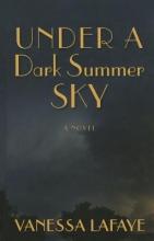 Lafaye, Vanessa Under a Dark Summer Sky