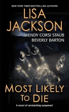 Jackson, Lisa,   Staub, Wendy Corsi,   Barton, Beverly Most Likely to Die