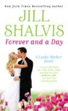 Shalvis, Jill Lucky Harbor 06. Forever and a Day