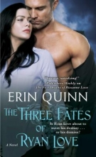Quinn, Erin The Three Fates of Ryan Love