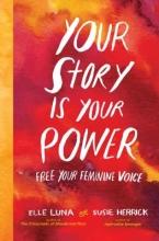 Elle Luna,   Susie Herrick Your Story Is Your Power