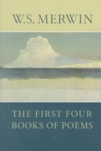 Merwin, W. S. The First Four Books of Poems