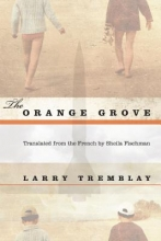 Tremblay, Larry The Orange Grove