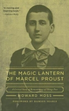 Moss, Howard The Magic Lantern of Marcel Proust