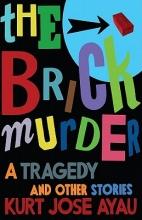Ayau, Kurt Jose The Brick Murder