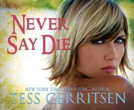 Gerritsen, Tess Never Say Die