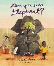 Barrow, David Have You Seen Elephant