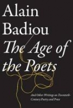 Badiou, Alain Age of the Poets: And Other Writings on Twentieth-Century Po