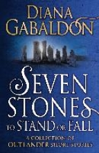 Gabaldon, Diana Seven Stones to Stand or Fall