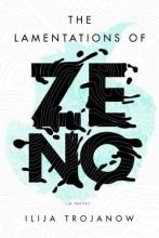 Trojanow, Ilija The Lamentations of Zeno