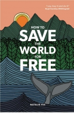 Fee How to Save the World For Free
