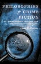 Hoffmann, Josef Philosophies of Crime Fiction