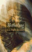 Brodsky, Lisa Marie Motherlung