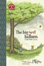 Liniers The Big Wet Balloon/El Globo Grande y Mojado