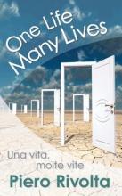 Rivolta, Piero One Life, Many Lives Una Vita, Molte Vita