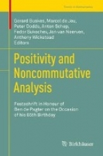 Gerard Buskes,   Marcel de Jeu,   Peter Dodds,   Anton Schep Positivity and Noncommutative Analysis