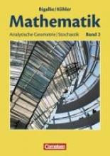 Mathematik Sekundarstufe II. Allgemeine Ausgabe 02. Analytische Geometrie, Stochastik