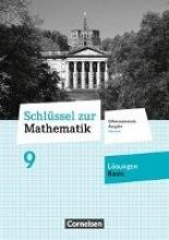 Schlüssel zur Mathematik 9. Schuljahr - Differenzierende Ausgabe Hessen - Lösungen zum Schülerbuch Basis