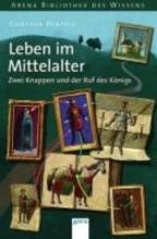Bentele, Günther Leben im Mittelalter. Zwei Knappen und der Ruf des Königs