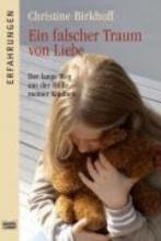 Birkhoff, Christine Ein falscher Traum von Liebe